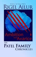 Ambition and Avarice ebook by Rigel Ailur