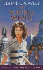 The Young Wives ebook by Elaine Crowley