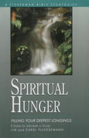 Spiritual Hunger - Filling Your Deepest Longings ebook by Jim Plueddemann,Carol Plueddemann