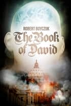 The Book of David ebook by Robert Boyczuk