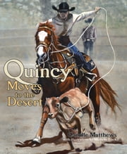 Quincy Moves to the Desert ebook by Camille Matthews,Michelle Black