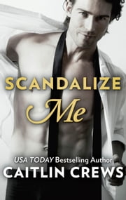 Scandalize Me ebook by Caitlin Crews