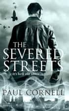 The Severed Streets: Shadow Police 2 ebook by Paul Cornell