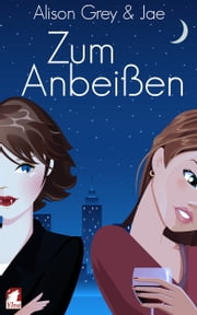 Zum Anbeißen ebook by Alison Grey,Jae