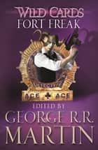 Wild Cards: Fort Freak ebook by