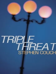 Triple Threat ebook by Stephen Couch