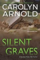Silent Graves - Brandon Fisher FBI Series, #2 電子書籍 by Carolyn Arnold