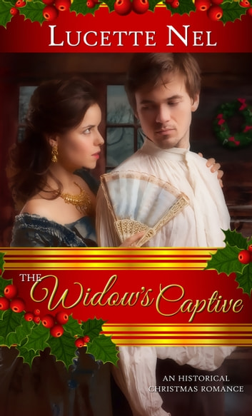 Widow's Captive - An Historical Christmas Romance ebook by Lucette Nell