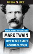 How to Tell a Story ebook by Mark Twain