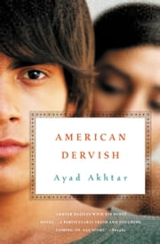 American Dervish - A Novel ebook by Ayad Akhtar