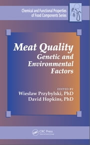Meat Quality - Genetic and Environmental Factors ebook by Wieslaw Przybylski, PhD,David Hopkins, PhD