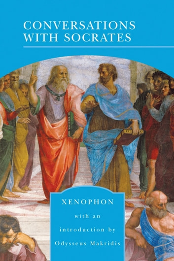 Conversations with Socrates (Barnes & Noble Library of Essential Reading) ebook by Xenophon