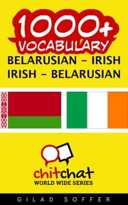 1000+ Vocabulary Belarusian - Irish ebook by Gilad Soffer