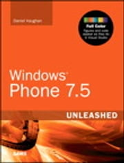 Windows Phone 7.5 Unleashed ebook by Daniel Vaughan