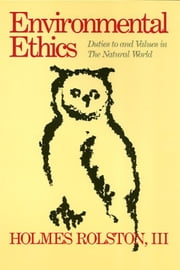 Environmental Ethics ebook by Rolston, Holmes