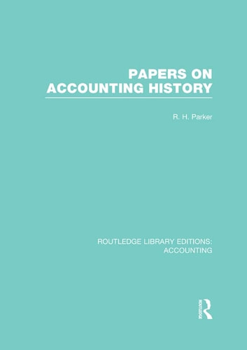 Papers on Accounting History (RLE Accounting) ebook by