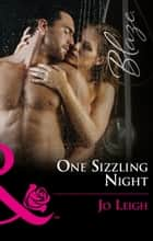 One Sizzling Night (Mills & Boon Blaze) (Three Wicked Nights, Book 2) ebook by Jo Leigh