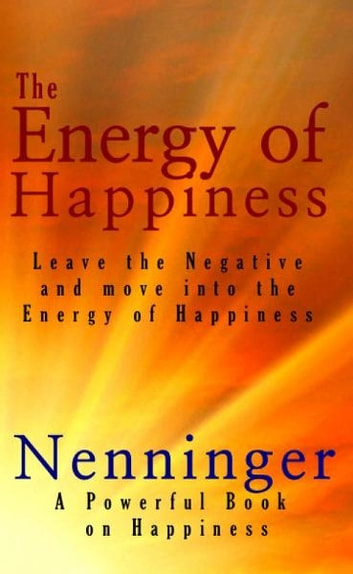 The Energy of Happiness ebook by Don Nenninger