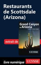 Restaurants de Scottsdale (Arizona) ebook by Collectif
