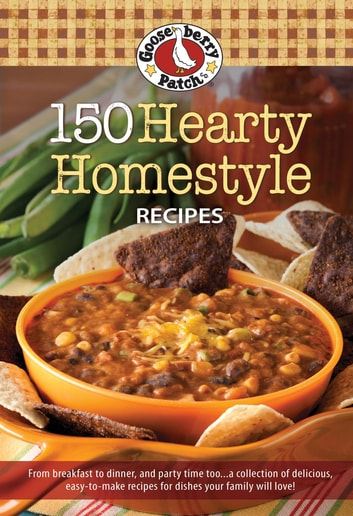 150 Hearty Homestyle Recipes ebook by Gooseberry Patch
