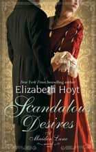 Scandalous Desires - Number 3 in series ebook by Elizabeth Hoyt