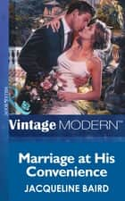 Marriage at his Convenience (Mills & Boon Modern) (Wedlocked!, Book 21) ebook by Jacqueline Baird