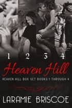 Heaven Hill Series Box Set (Books 1-4) ebook by Laramie Briscoe