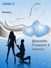 Quando l'amore è amore ebook by Kobo.Web.Store.Products.Fields.ContributorFieldViewModel