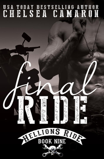 Final Ride - Hellions Motorcycle Club ebook by Chelsea Camaron
