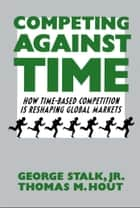 Competing Against Time ebook by George Stalk