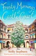 Frosty Mornings at Castle Court - Part Two ebook by