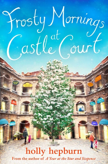 Frosty Mornings at Castle Court - Part Two ebook by Holly Hepburn