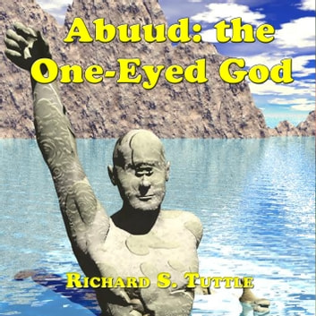 Abuud: the One-Eyed God - Sword of Heavens # 3 audiobook by Richard S. Tuttle