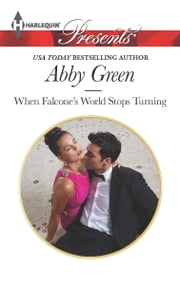 When Falcone's World Stops Turning ebook by Abby Green