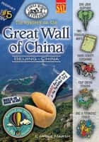 The Mystery on the Great Wall of China (Beijing, China) ebook by Carole Marsh