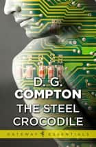 The Steel Crocodile ebook by D.G. Compton