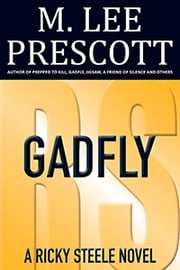 Gadfly - A Ricky Steele Novel (Volume 2) ebook by M. Lee Prescott