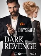 Dark Revenge - volume 3 ebook by Chrys Galia