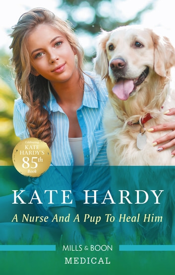 A Nurse and a Pup to Heal Him ebook by Kate Hardy