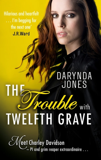 The Trouble With Twelfth Grave ebook by Darynda Jones
