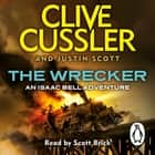 The Wrecker - Isaac Bell #2 audiobook by Clive Cussler, Justin Scott