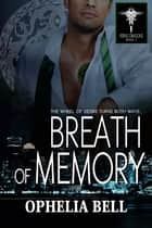 Breath of Memory ebook by Ophelia Bell