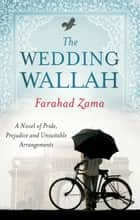 The Wedding Wallah - Number 3 in series ebook by Farahad Zama