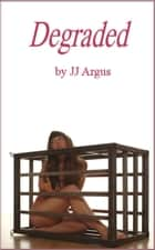 Degraded ebook by JJ Argus