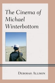 The Cinema of Michael Winterbottom ebook by Deborah Allison