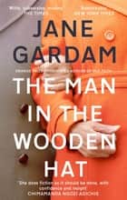 The Man In The Wooden Hat - From the Orange Prize shortlisted author ebook by Jane Gardam
