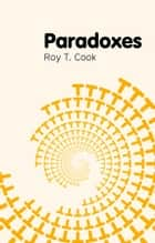 Paradoxes ebook by Roy T. Cook