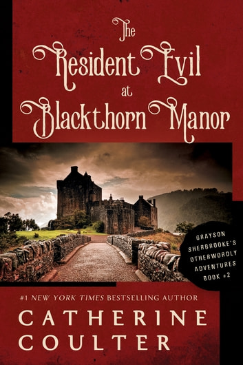 The Resident Evil at Blackthorn Manor ebook by Catherine Coulter