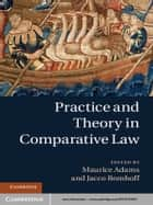 Practice and Theory in Comparative Law ebook by Professor Maurice Adams, Jacco Bomhoff