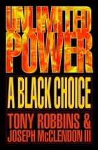 Unlimited Power a Black Choice ebook by Tony Robbins